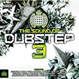 The Sound Of Dubstep 3 - Ministry Of Sound [Explicit]