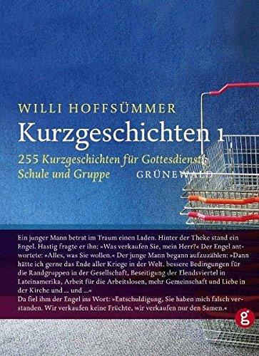 Kurzgeschichten, Bd.1, 255 Kurzgeschichten für Gottesdienst, Schule und Gruppe