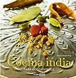 Cocina india para occidentales: Secretos para sorprender a tus invitados en una velada india (Sabores del mundo)