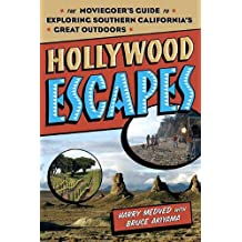 Hollywood Escapes: The Moviegoer's Guide to Exploring Southern California's Great Outdoors
