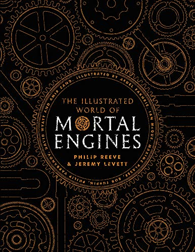 The Illustrated World of Mortal Engines (Mortal Engines Quartet) por Philip Reeve