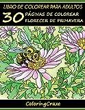 Libro de Colorear para Adultos: 30 Páginas de Colorear Florecer de Primavera: Volume 1 (Estaciones Coloridas)