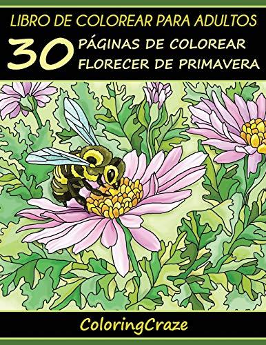 Libro de Colorear para Adultos: 30 Páginas de Colorear Florecer de Primavera: Volume 1 (Estaciones Coloridas) por ColoringCraze