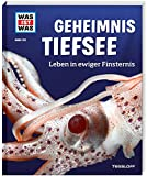 WAS IST WAS Band 133 Geheimnis Tiefsee. Leben in ewiger Finsternis (WAS IST WAS Sachbuch, Band 133) - Manfred Baur