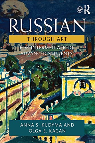 Russian Through Art: For Intermediate to Advanced Students (English Edition)