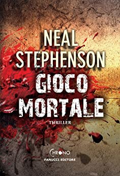 Gioco mortale (Fanucci Narrativa) di [Stephenson, Neal]