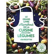 Le grand livre Marabout des légumes: 450 recettes