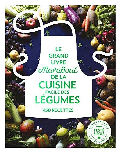 Le grand livre Marabout de la cuisine facile des légumes par Collectif