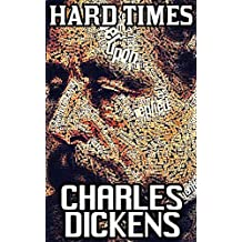 Hard Times: By Charles Dickens (Illustrated And Unabridged) (English Edition)