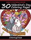Adult Coloring Book: 30 Valentine's Day Coloring Pages, Coloring Books For Adults Series By ColoringCraze.com: Volume 16 (ColoringCraze Adult Coloring ... Stress Relieving Coloring Books For Grownups)
