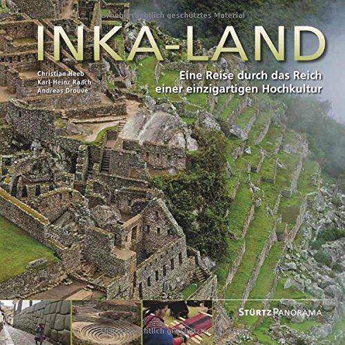 Inka-Land - Eine Reise durch das Reich einer einzigartigen Hochkultur: Ein hochwertiger Fotoband mit über 175 Bildern auf 192 Seiten im quadratischen Großformat - STÜRTZ Verlag (Panorama)