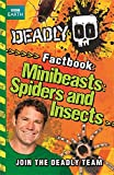 Deadly Factbook 2: Minibeasts, Spiders and Insects (Steve Backshall's Deadly series)