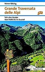 Grande Traversata delle Alpi: Paket Nord und Süd: Vom Wallis ins Susa-Tal und vom Susa-Tal ans Mittelmeer (Naturpunkt)