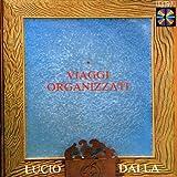 Songtexte von Lucio Dalla - Viaggi organizzati