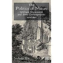 The Politics of Nature: William Wordsworth and Some Contemporaries