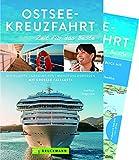 Bruckmann Reiseführer Ostsee-Kreuzfahrt: Zeit für das Beste. Highlights, Geheimtipps, Wohlfühladressen. Inklusive Faltkarte zum Herausnehmen. NEU 2018
