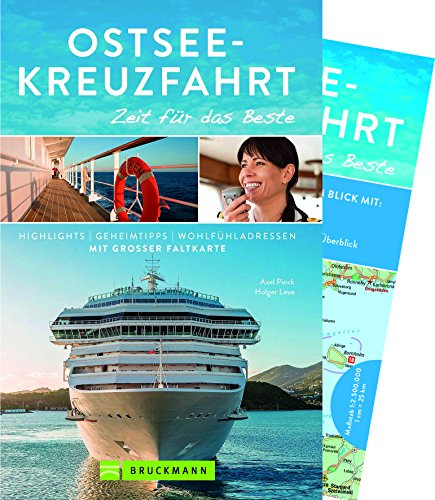 Bruckmann Reiseführer Ostsee-Kreuzfahrt: Zeit für das Beste. Highlights, Geheimtipps, Wohlfühladressen. Inklusive Faltkarte zum Herausnehmen.