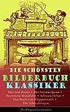 Die schönsten Bilderbuch Klassiker: Max und Moritz + Der Struwwelpeter + Peterchens Mondfahrt + Schneewittchen + Das Buch vom Klapperstorch + Die Schneekönigin... ... Kindergeschichten und Märchen in Bildern