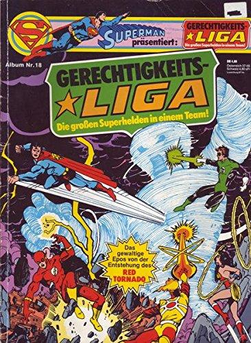 Gerechtigkeits-Liga Album Nr. 18/1982 Das gewaltige Epos von der Entstehung des Red Tornado