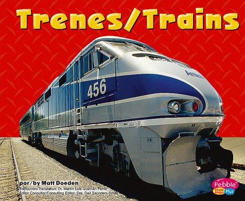 Trenes/ Trains: Maquinas Marvaillosas / Mighty Machines (Pebble Plus Bilingual: Maquinas maravillosas/ Mighty Machines) por Matt Doeden