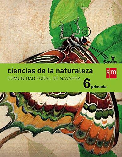 Ciencias de la naturaleza. 6 Primaria. Savia. Navarra - 9788467580068