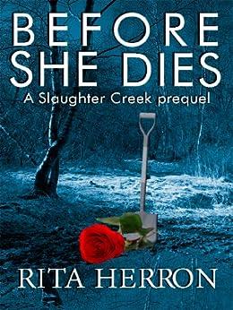 Before She Dies (A Slaughter Creek Novel) (English Edition) von [Herron, Rita]