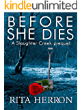 Before She Dies (A Slaughter Creek Novel) (English Edition)