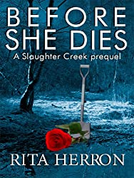 Before She Dies (A Slaughter Creek Novel)