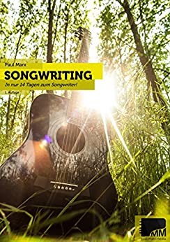 songwriting in nur 14 tagen zum songwriter ebook paul marx kindle shop. Black Bedroom Furniture Sets. Home Design Ideas