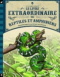 Le livre extraordinaire des reptiles et amphibiens par Tom Jackson