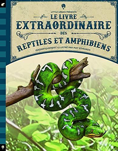 Le livre extraordinaire des reptiles et amphibiens par  (Album - Apr 12, 2019)