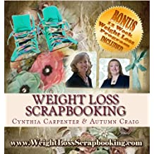 Weight Loss Scrapbooking: Scrapbooking Layouts for your Weight loss Journal (English Edition)
