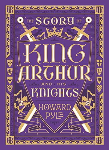 The Story Of King Arthur And His Knights (Barnes & Noble Leatherbound Children's Classics)