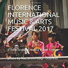 "FLORENCE INTERNATIONAL MUSIC & ARTS  FESTIVAL 2017: Scuola di Musica e Arte ""Il trillo"" Firenze"