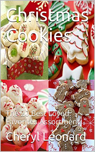 Christmas Cookies: The 20 Best Loved Favorites Assortment (English Edition)
