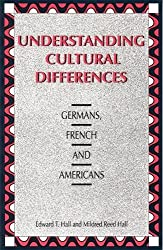 Understanding Cultural Differences: Germans, French and Americans (Hall)