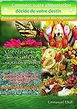 Telecharger Livres Comment votre alimentation decide de votre destin Pourquoi vous devriez devenir Bio vegetarien (PDF,EPUB,MOBI) gratuits en Francaise