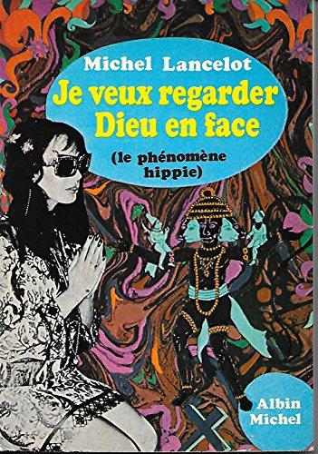 Je veux regarder dieu en face. le phenomene hippie.