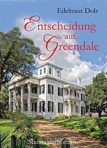 Buchseite und Rezensionen zu 'Entscheidung auf Greendale  /  Südstaatenroman' von Edeltraut Dols