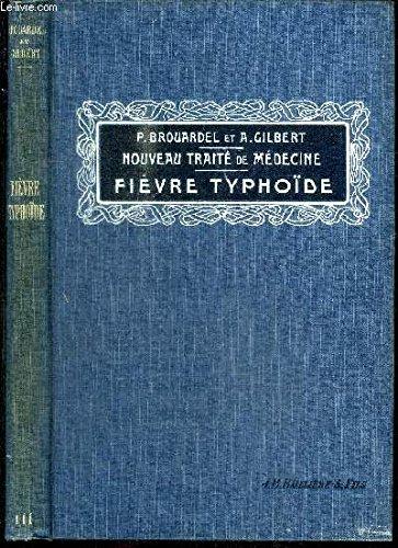 NOUVEAU TRAITE DE MEDECINE ET DE THERAPEUTIQUE - TOME III FIEVRE TYPHOIDE