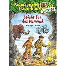 Das magische Baumhaus junior - Gefahr für das Mammut: Band 7