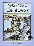 Tannhauser In Full Score (Music Scores & Music To Play Series)