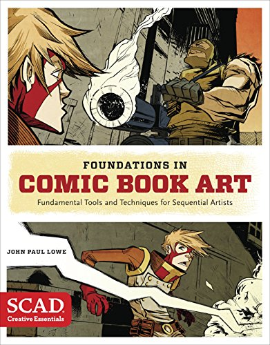 Foundations In Comic Book Art (SCAD Creative Essentials)