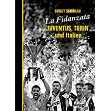 La Fidanzata: Juventus, Turin und Italien