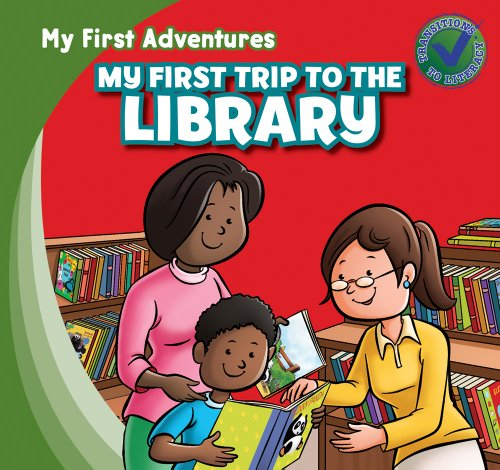 My First Trip to the Library (My First Adventures) by Jessica Livingston,Katie Kawa