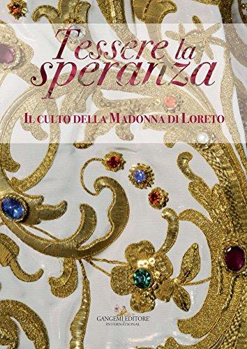 Tessere la speranza: Il culto della Madonna di Loreto (Italian Edition) por Aa.Vv.