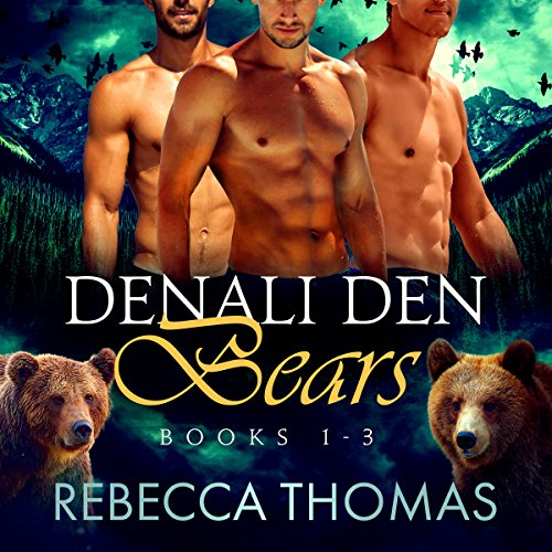 Denali Den Bears Boxed Set: Books 1, 2, and 3 Denali Audio