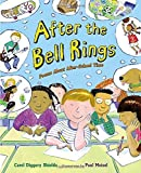 After the Bell Rings: Poems About After-School Time by Shields, Carol Diggory (2015) Hardcover