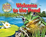 Welcome to the Pond (Living Things & Their Habitats)