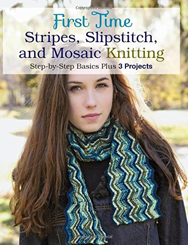 first-time-stripes-slipstitch-and-mosaic-knitting-step-by-step-basics-plus-3-projects